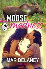 cover of Moose Madness by Mar Delaney